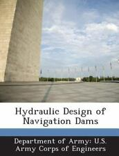 Hydraulic Design of Navigation Dams (Paperback or Softback)