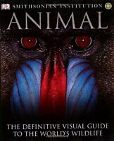 Animal: The Definitive Visual Guide to the Worlds Wildlife by David Burnie