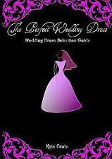 The Perfect Wedding Dress by Kira Crain (2013, Paperback)