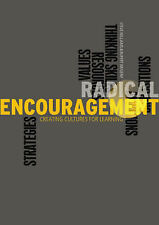 Radical Encouragement: Creating Cultures for Learning, Rupert Wegerif, Steve Wil