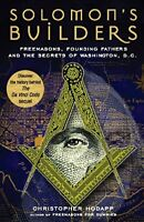 Solomon's Builders: Freemasons, Founding Fathers and the Secrets of Washingto…