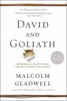 David and Goliath : Underdogs, Misfits, and the Art of Battling Giants Gladwell