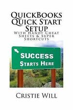 NEW QuickBooks Quick Start Setup: With Handy Cheat Sheets & Super Shortcuts