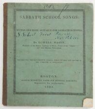 hymns Sabbath School Songs 1838 Lowell Mason booklet Children POETRY Boston MA