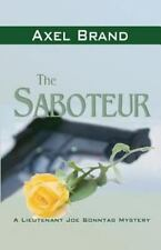 The Saboteur : A Joe Sonntag Mystery by Axel Brand (2012, Paperback)