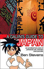 A Gaijin's Guide to Japan: An alternative look at Japanese life, history and cul