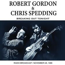 ROBERT & SPEDDING,CHRIS GORDON - BREAKING OUT TONIGHT   CD NEU