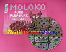 CD singolo Moloko Pure Pleasure Seeker RR 2077-3 Netherlands no lp mc vhs(S19)