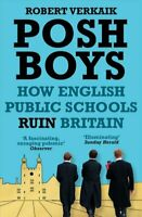 Posh Boys How English Public Schools Ruin Britain 9781786076120 | Brand New
