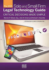 The 2014 Solo and Small Firm Legal Technology Guide by Nelson, Sharon, Simek, J