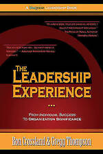 The Leadership Experience: From Individual Success to Organization...