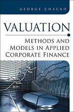 NEW Valuation: Methods and Models in Applied Corporate Finance by George Chacko