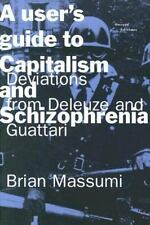 A User's Guide to Capitalism and Schizophrenia: Deviations from Deleuze and Guat