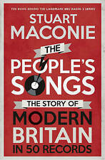 The People's Songs: The Story of Modern Britain in 50 Records by Stuart...