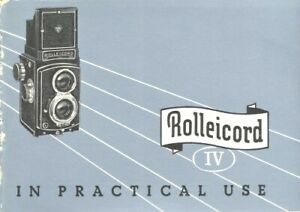 Rolleicord IV Instruction Manual in Practical Use Original