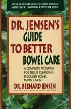 Dr. Jensen's Guide to Better Bowel Care : A Complete Program for Tissue Cleansi…