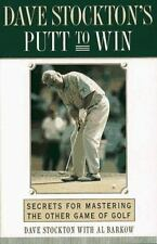 Dave Stockton's Putt to Win : Secrets for Mastering the Other Game of Golf b 226