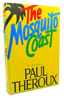 Paul Theroux THE MOSQUITO COAST  1st Edition 1st Printing