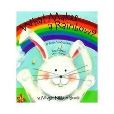 What Makes a Rainbow?: A Magic Ribbon Book by Betty Ann Schwartz