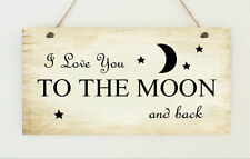 """Hand Made Home Style Plaque """" I Love You to the Moon and Back """" Gift Sign"""