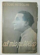 Raro libro Al mio pubblico Ettore Petrolini Ceschina 1937