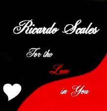 RICARDO SCALES - FOR THE LOVE IN YOU NEW CD