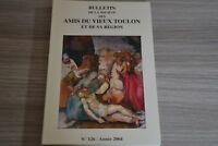 BULLETIN DES AMIS DU VIEUX TOULON ET DE SA REGION 2004 / N126 / P4NP