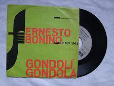 "ERNESTO BONINO""GONDOLI' GONDOLA' /LORO, SANREMO 1962 DISCO 45 GIRI MEAZZI"""
