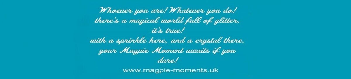 Your Magpie Moment