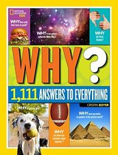 National Geographic Kids Why?: 1,111 Answers to Everything by Crispin Boyer