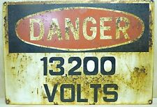Old DANGER 13200 VOLTS Industrial Safety Advertising Metal Sign factory electric