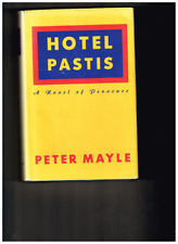Peter Mayle~HOTEL PASTIS~SIGNED 1ST/DJ~NICE COPY