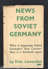 NEWS FROM SOVIET GERMANY by FRITZ LOWENTHAL- 1949