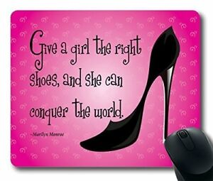 Give A Girl The Right Shoes and she can conquer the world Mouse Mat