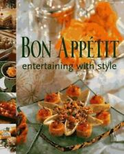 Bon Appetite Entertaining with Style by Carolyn B. Mitchell and Bon Appétit Maga