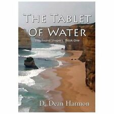 The Tablet of Water by D. Dean Harmon (2009, Hardcover)
