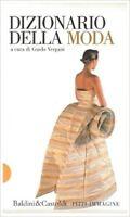 Dizionario Della Moda,Vergani, Guido  ,Baldini Castoldi Dalai Editore,2003
