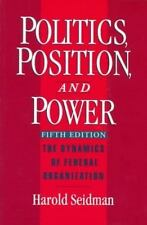 Politics, Position, and Power: The Dynamics of Federal Organization Seidman, Ha