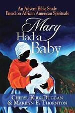 Mary Had a Baby: An Advent Bible Study Based on African American Spirituals (Pap