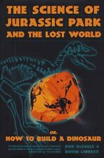 Science Of Jurassic Park And The Lost World: Or, How To Build A Dinosaur by Robe