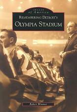 USED (GD) Remembering Detroit's Olympia Stadium (Images of America) by Robert Wi