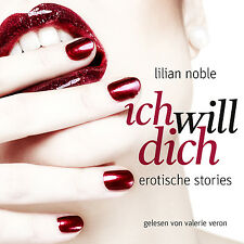 CD Lilian Noble Ich will ich 2CDs EROTICHE Stories letto von Valerie VERON