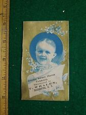 1870s-80s Smoke Sweet Home Tobacco T Whalen Baby Victorian Trade Card F36