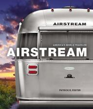 Airstream: America's World Traveler- SPECIAL AUTOGRAPHED EDITION- NEW!!