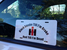 IH RED TILL I'M DEAD WHITE ALUMINUM TAG DIESEL LICENSE PLATE 4X4 TRUCK  4WD