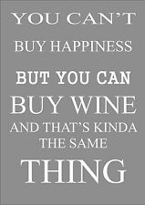 FUNNY WINE QUOTE POSTER / PRINT / YOU CAN'T BUY HAPPINESS.......