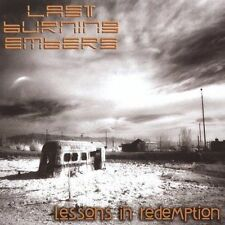 Last Burning Embers 0 Lessons in Redemption CD NEW