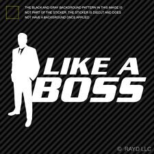 (2x) Like A Boss Sticker Die Cut Self Adhesive Vinyl Decal jdm #3