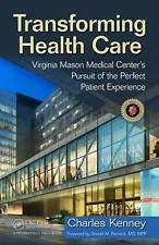 USED (VG) Transforming Health Care: Virginia Mason Medical Center's Pursuit of t