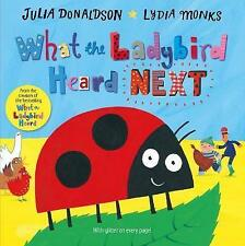 What the Ladybird Heard Next by Julia Donaldson (Hardback, 2015)